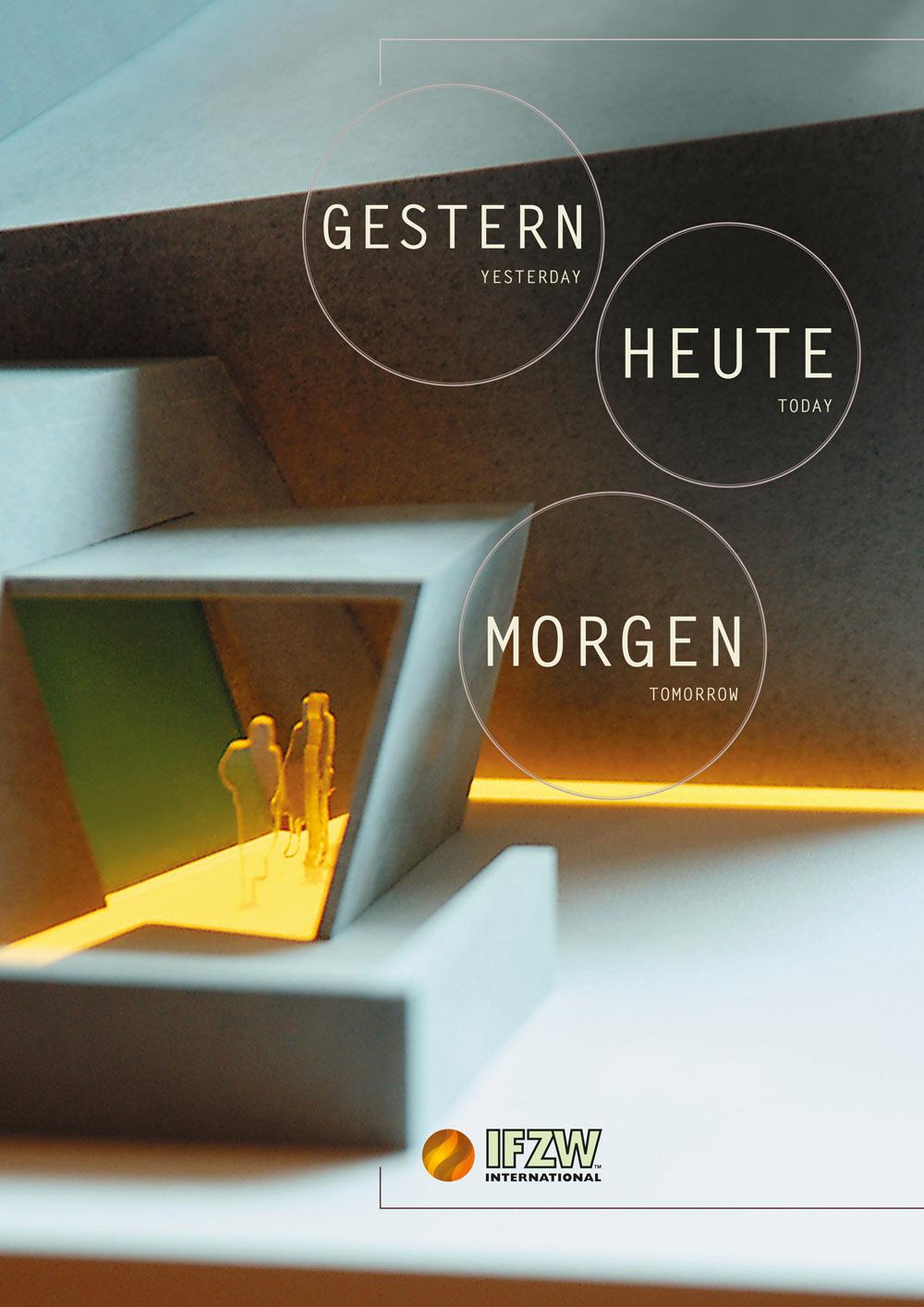 IFZW – Das Magazin    GESTERN. HEUTE. MORGEN