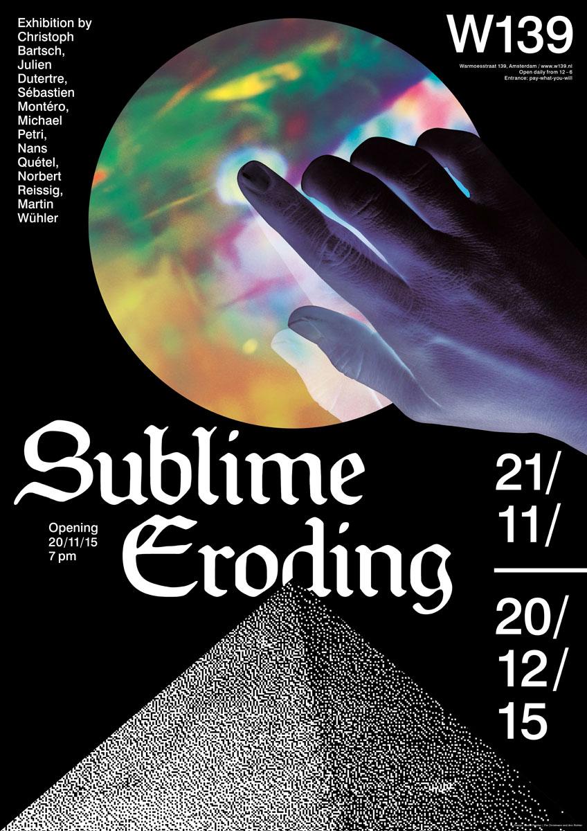 """Plakat, Flyer, Gif und Ausstellungsgrafik für """"Sublime Eroding"""", eine thematische Kunstausstellung im W139, Amsterdam, 21.11. – 20.12.2015"""