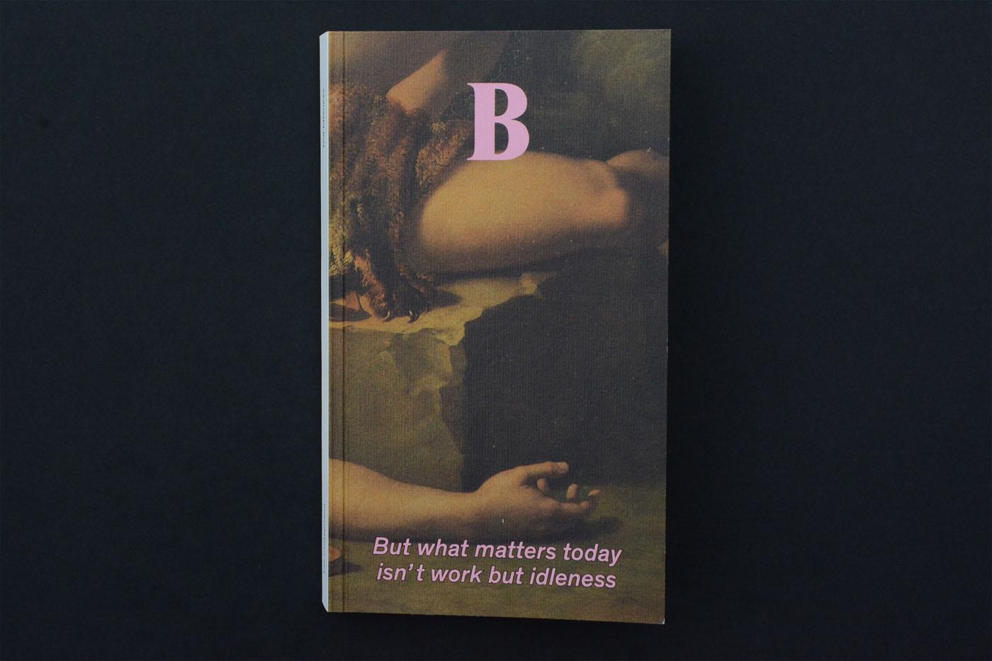 """""""But what matters today isn't work but idleness"""" (Aber was heute zählt, ist nicht die Arbeit, sondern die Muße)"""